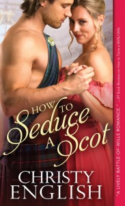 Regency Friday: HOW TO SEDUCE A SCOT Excerpt