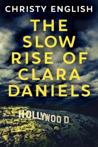 Cover Art - Slow Rise of Clara Daniels by Christy English